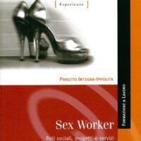 Collana Hynnova L 14 Sex worker: reti sociali, progetti e servizi per uscire della prostituzione